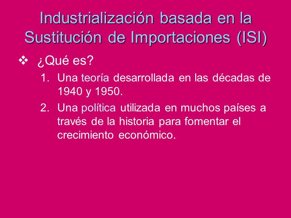 Industrialización basada en la Sustitución de Importaciones (ISI)