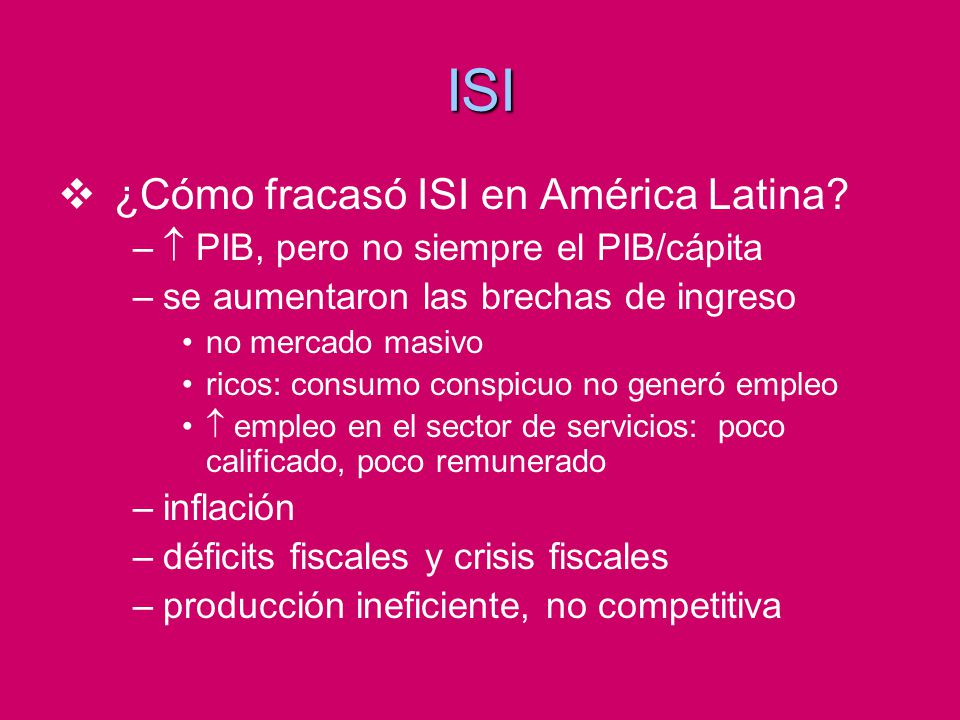 ISI ¿Cómo fracasó ISI en América Latina