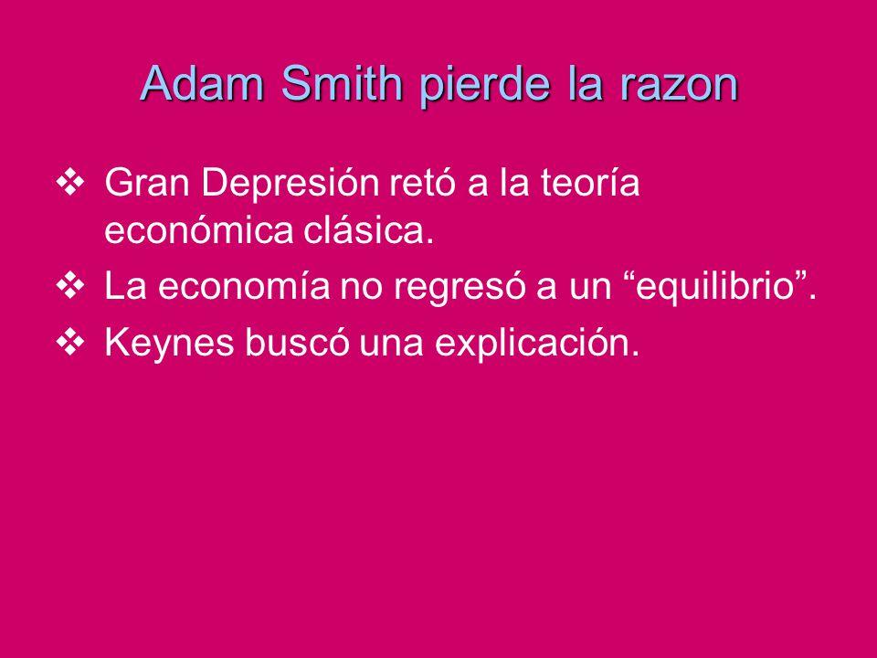 Adam Smith pierde la razon