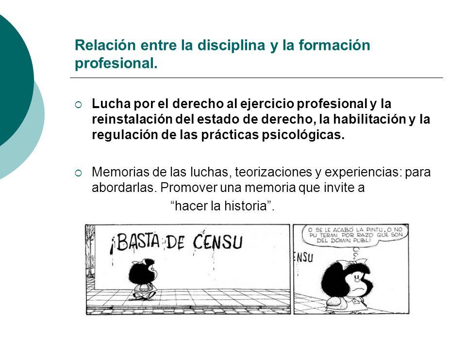 Relación entre la disciplina y la formación profesional.