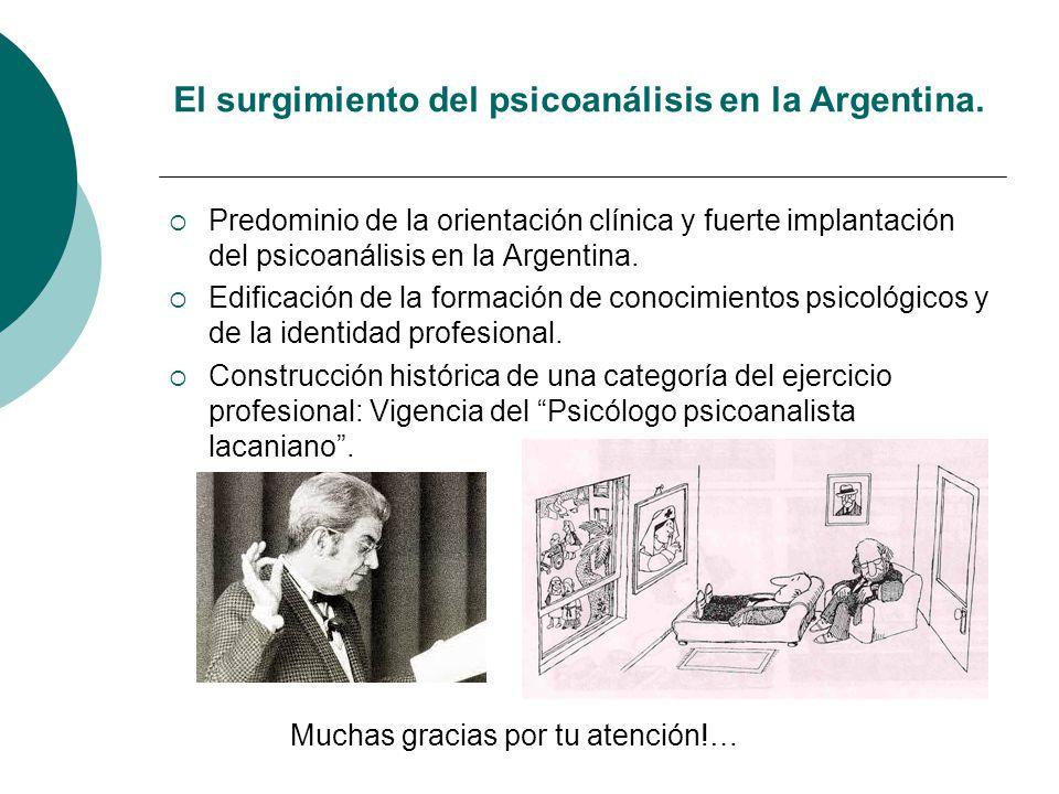 El surgimiento del psicoanálisis en la Argentina.