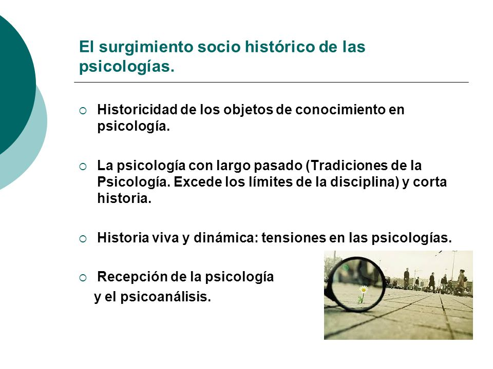 El surgimiento socio histórico de las psicologías.