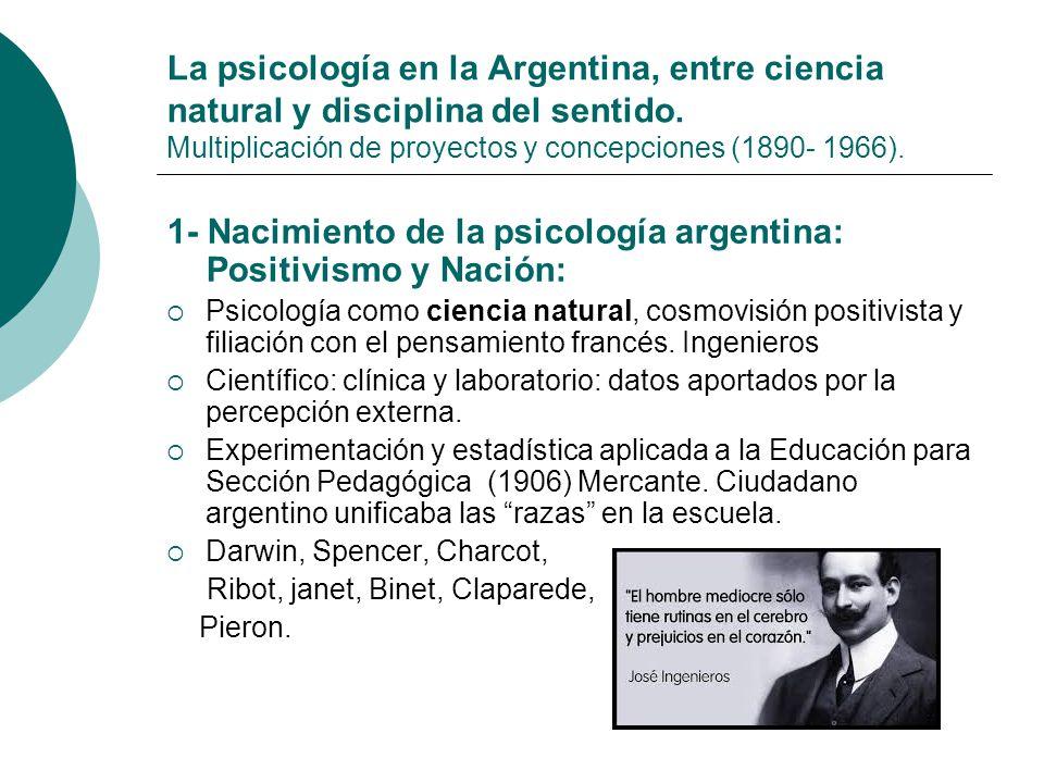 1- Nacimiento de la psicología argentina: Positivismo y Nación: