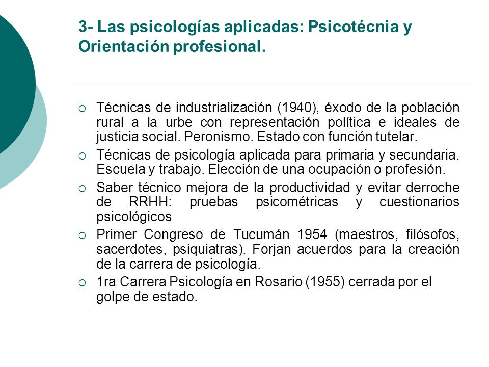 3- Las psicologías aplicadas: Psicotécnia y Orientación profesional.
