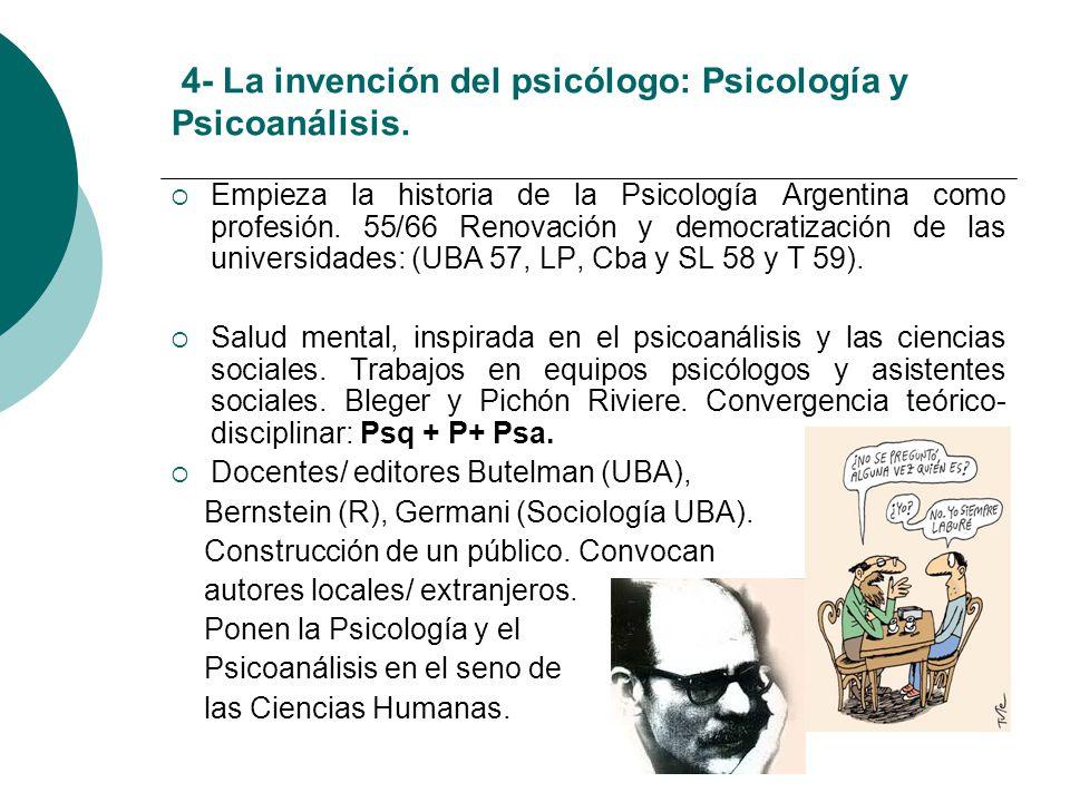 4- La invención del psicólogo: Psicología y Psicoanálisis.