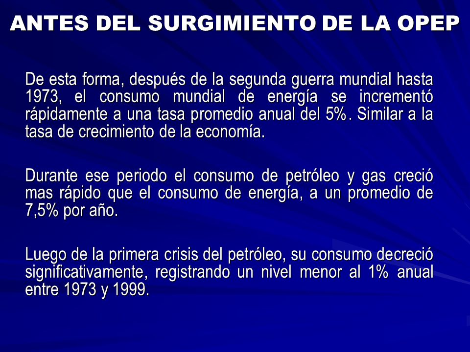ANTES DEL SURGIMIENTO DE LA OPEP