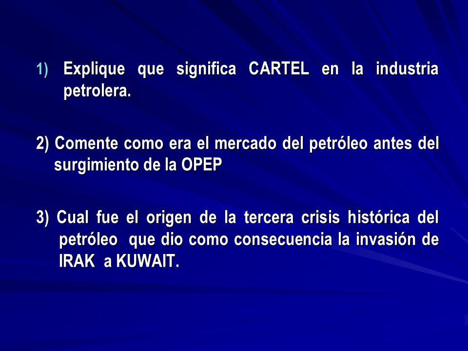Explique que significa CARTEL en la industria petrolera.