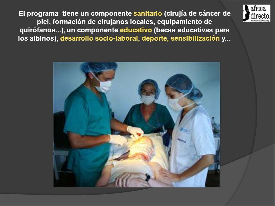 El programa tiene un componente sanitario (cirujía de cáncer de piel, formación de cirujanos locales, equipamiento de quirófanos...), un componente educativo (becas educativas para los albinos), desarrollo socio-laboral, deporte, sensibilización y...