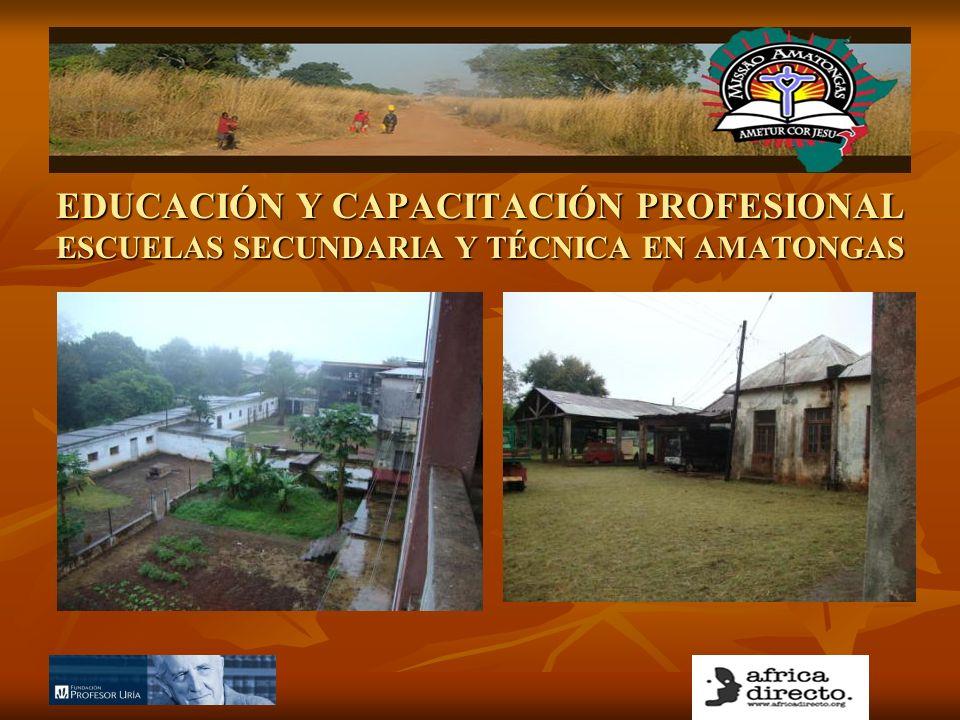 EDUCACIÓN Y CAPACITACIÓN PROFESIONAL ESCUELAS SECUNDARIA Y TÉCNICA EN AMATONGAS