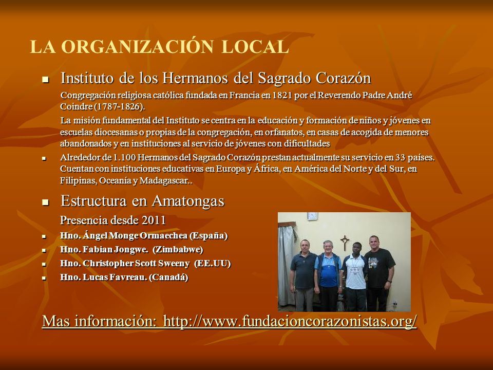 LA ORGANIZACIÓN LOCAL Instituto de los Hermanos del Sagrado Corazón