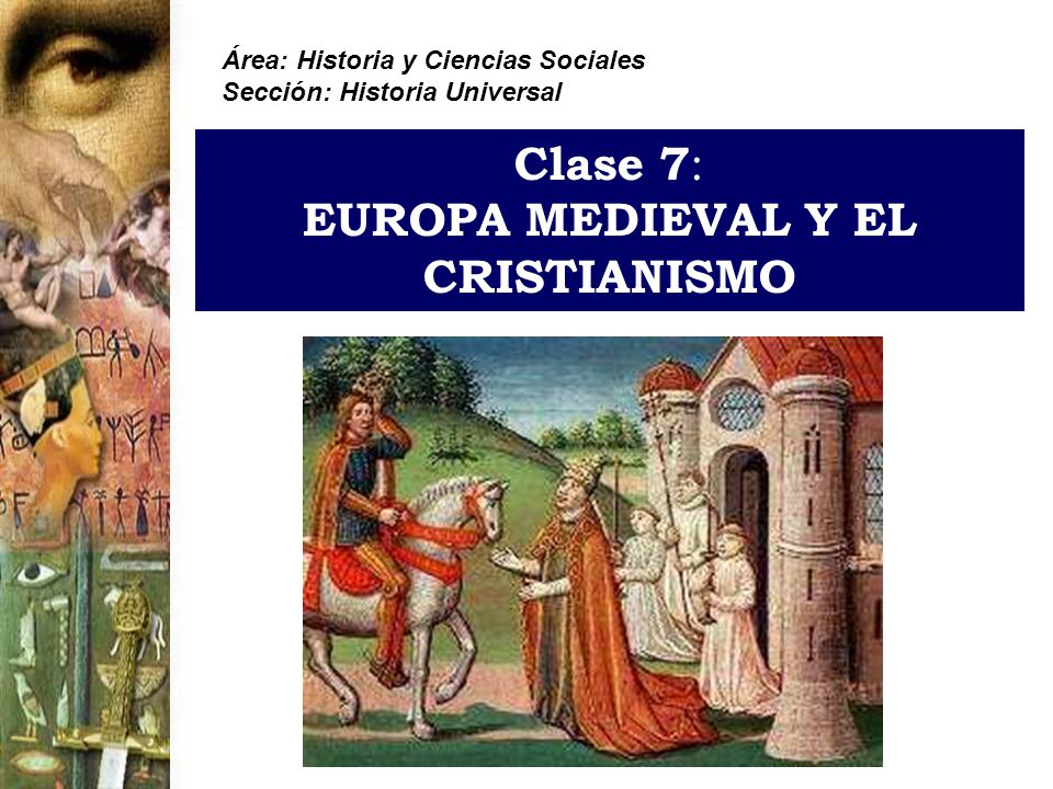 Clase 7: EUROPA MEDIEVAL Y EL CRISTIANISMO