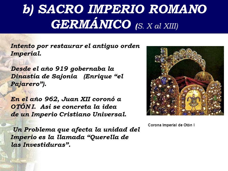 b) SACRO IMPERIO ROMANO GERMÁNICO (S. X al XIII)