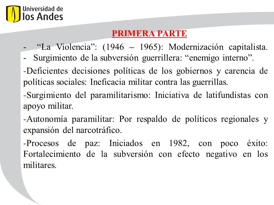 PRIMERA PARTE - La Violencia : (1946 – 1965): Modernización capitalista. - Surgimiento de la subversión guerrillera: enemigo interno .