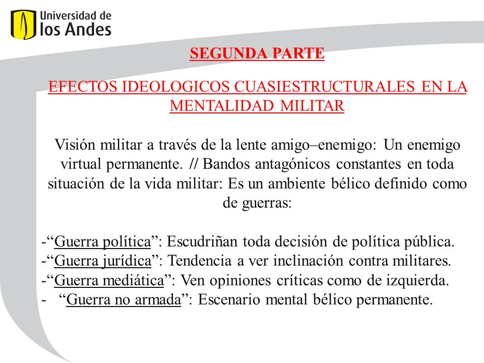 EFECTOS IDEOLOGICOS CUASIESTRUCTURALES EN LA MENTALIDAD MILITAR