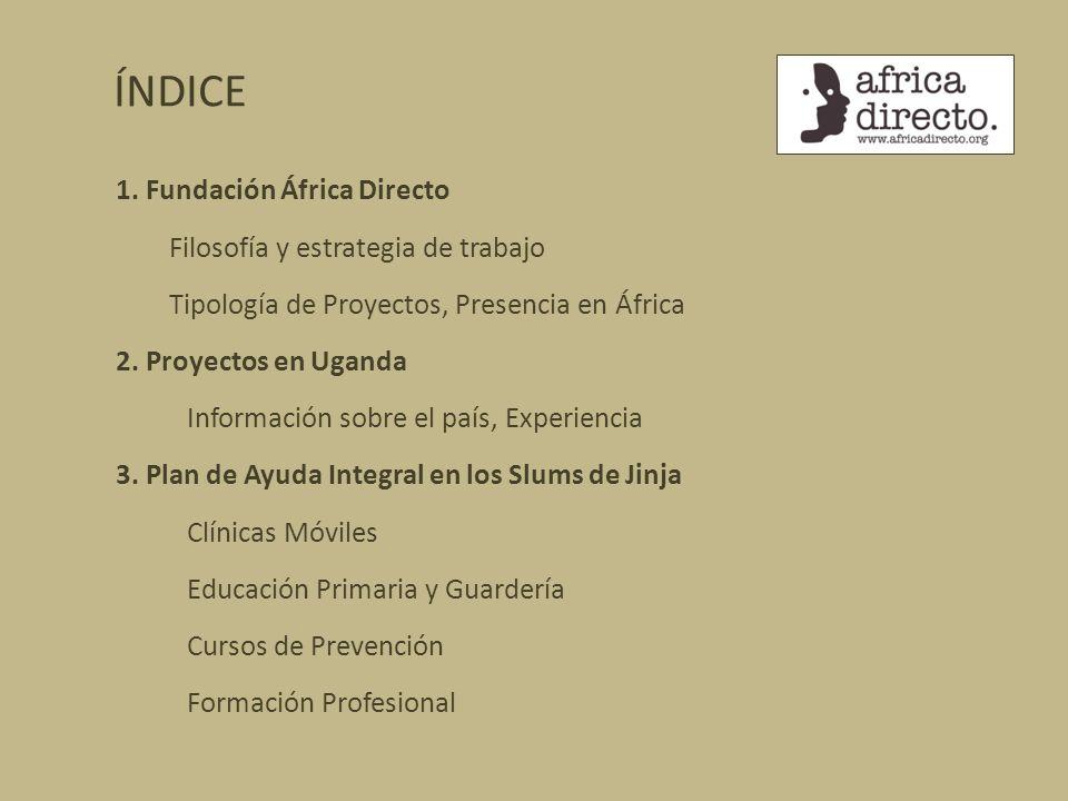 ÍNDICE 1. Fundación África Directo Filosofía y estrategia de trabajo