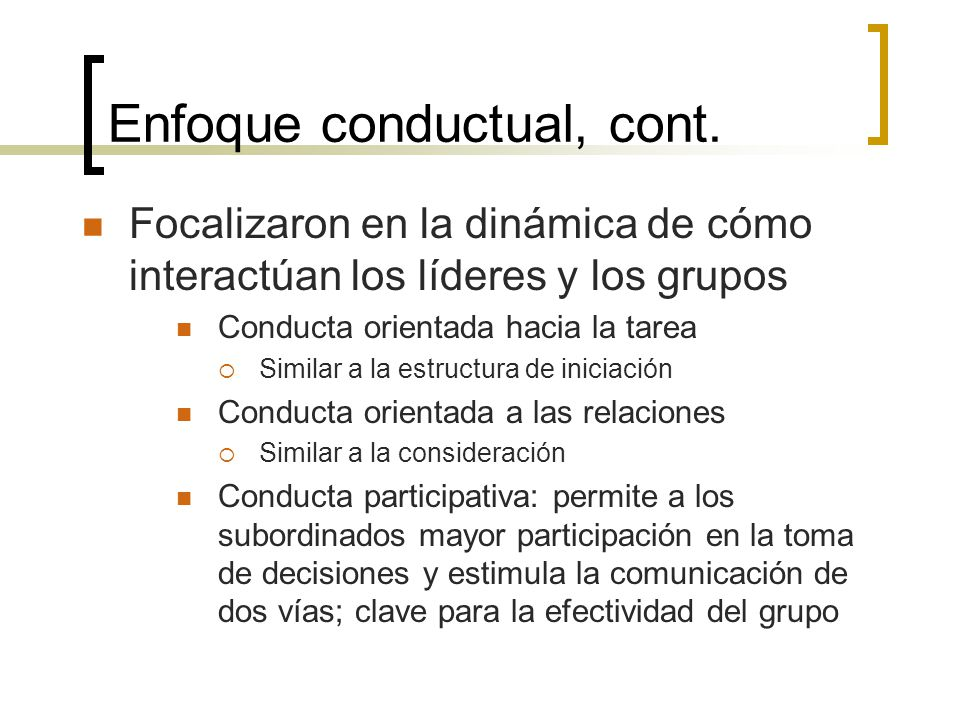 Enfoque conductual, cont.