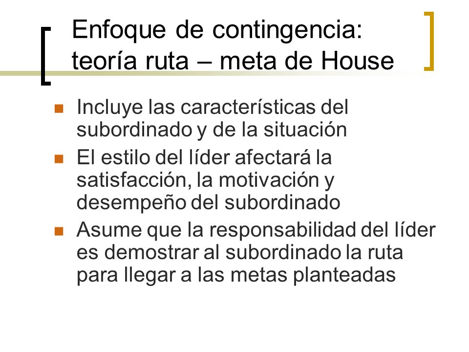 Enfoque de contingencia: teoría ruta – meta de House