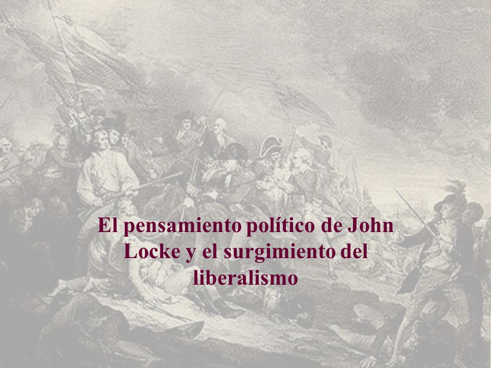 El pensamiento político de John Locke y el surgimiento del liberalismo