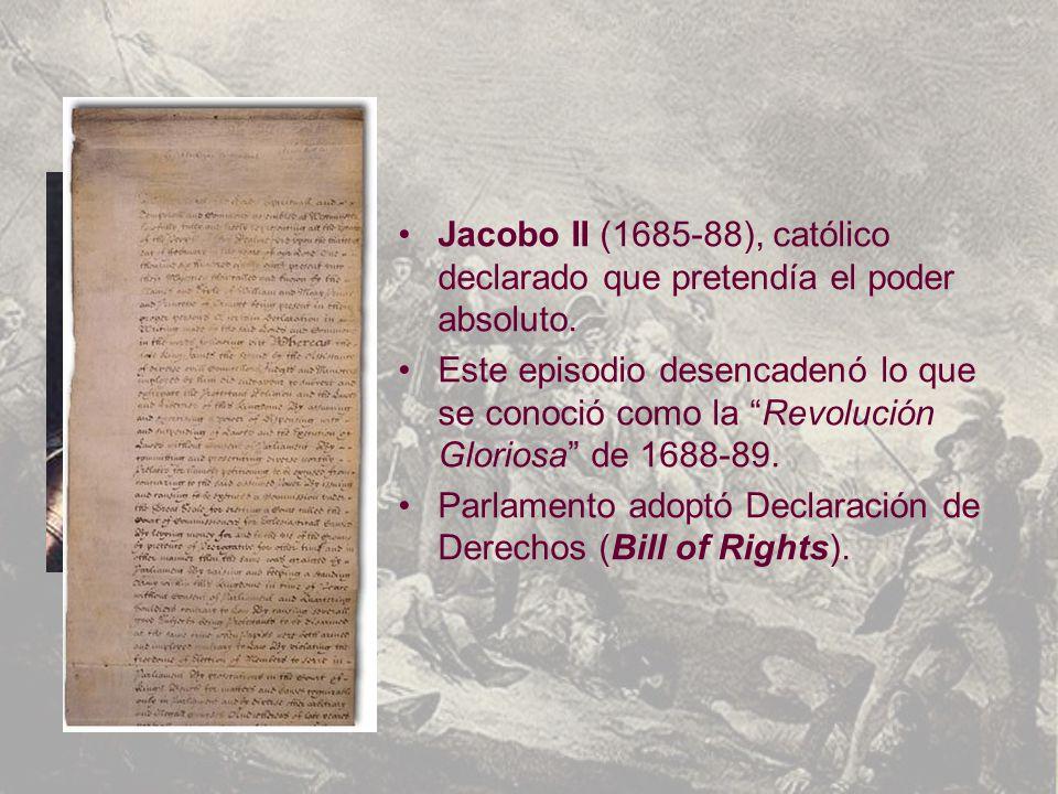 Jacobo II (1685-88), católico declarado que pretendía el poder absoluto.