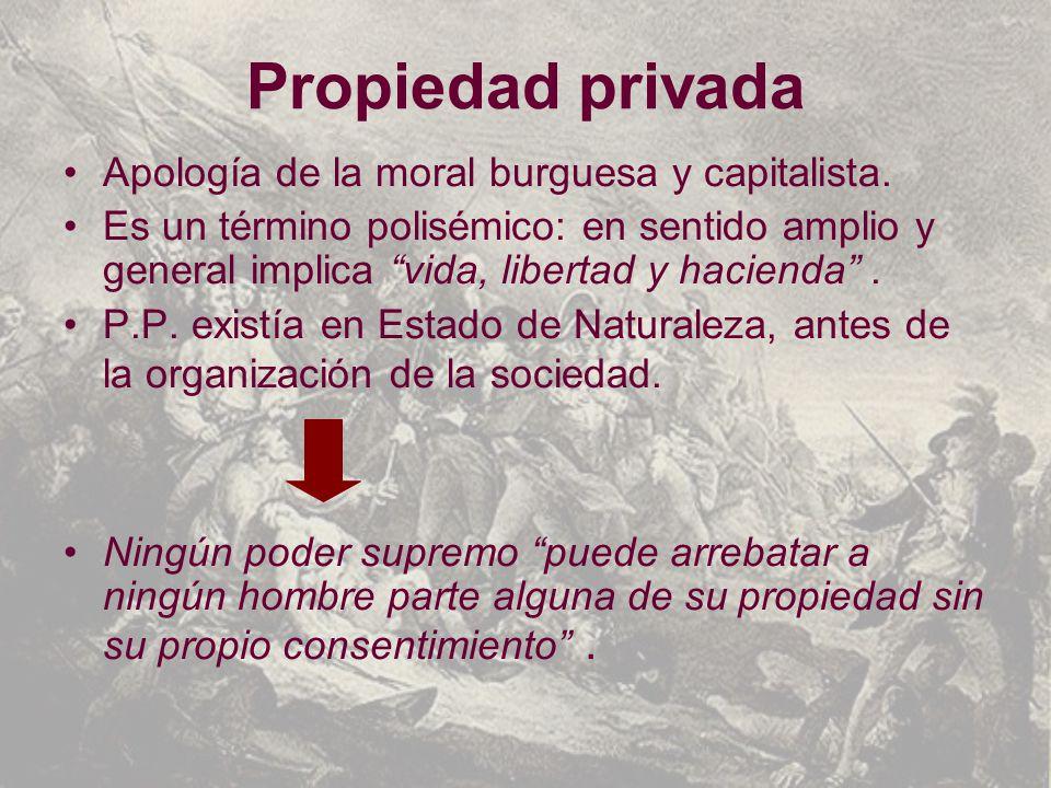 Propiedad privada Apología de la moral burguesa y capitalista.