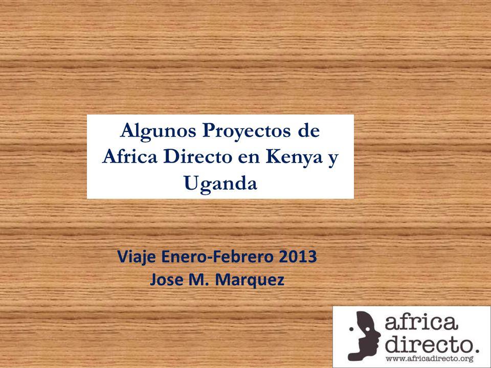 Algunos Proyectos de Africa Directo en Kenya y Uganda