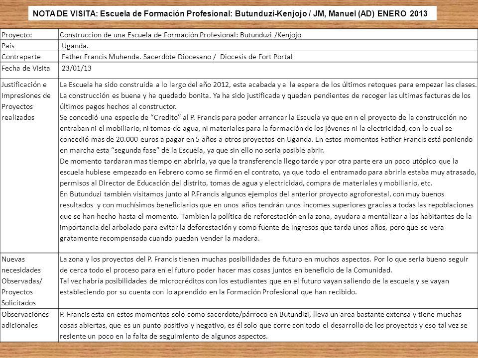 NOTA DE VISITA: Escuela de Formación Profesional: Butunduzi-Kenjojo / JM, Manuel (AD) ENERO 2013
