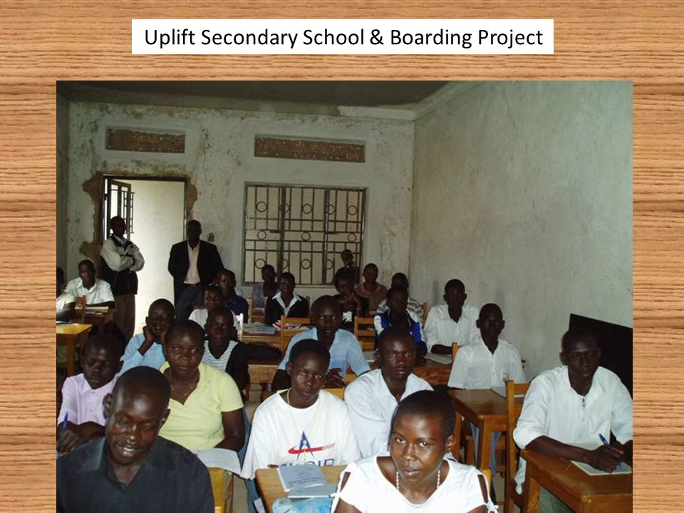 Uplift Secondary School & Boarding Project