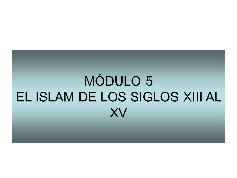 MÓDULO 5 EL ISLAM DE LOS SIGLOS XIII AL XV