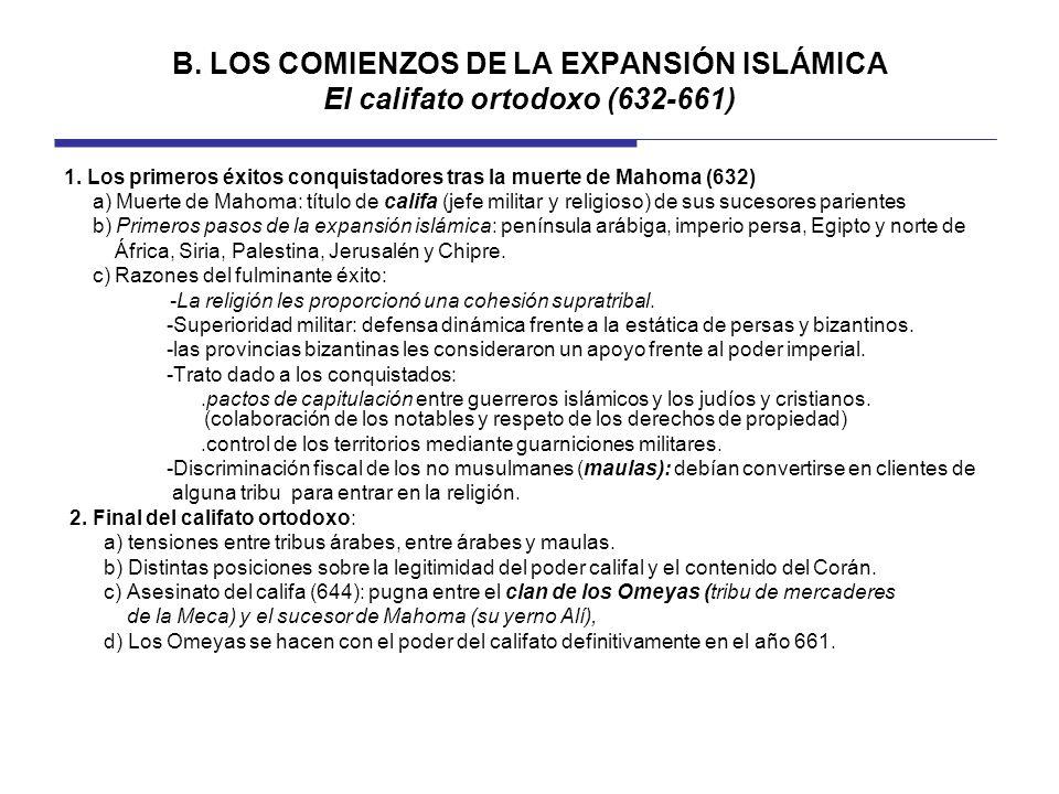 B. LOS COMIENZOS DE LA EXPANSIÓN ISLÁMICA El califato ortodoxo (632-661)
