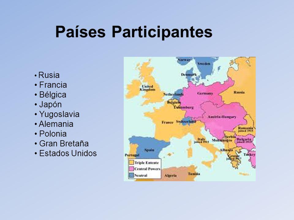 Países Participantes Francia Bélgica Japón Yugoslavia Alemania Polonia