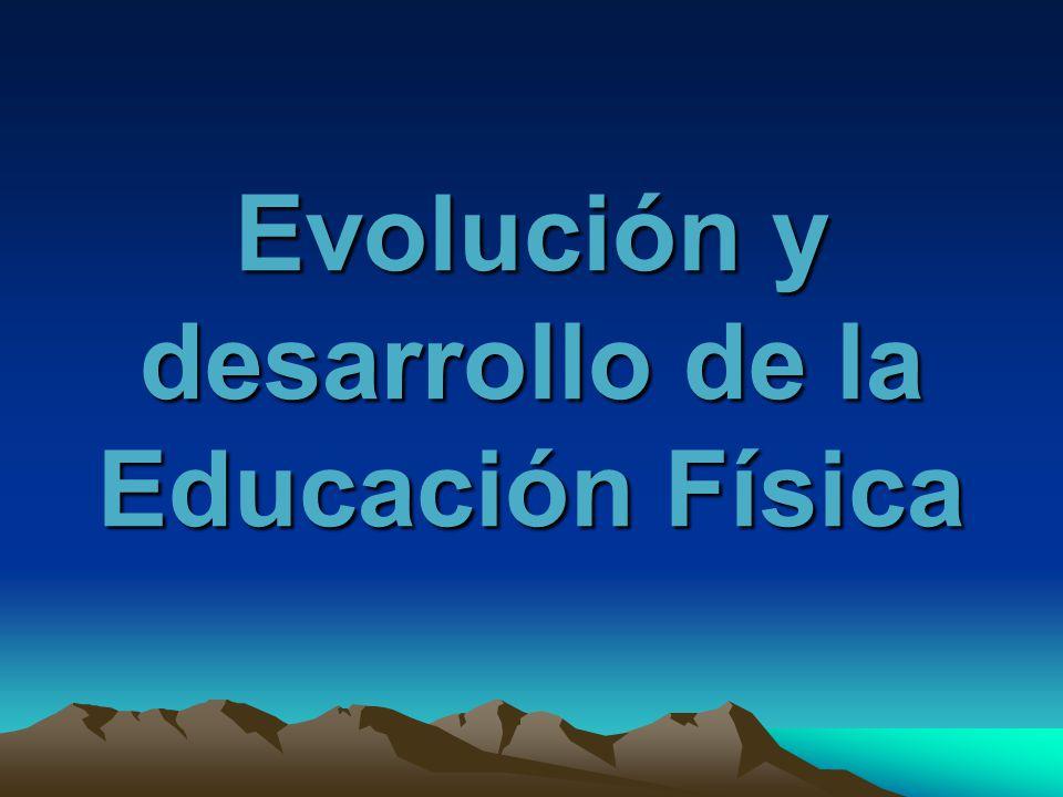Evolución y desarrollo de la Educación Física