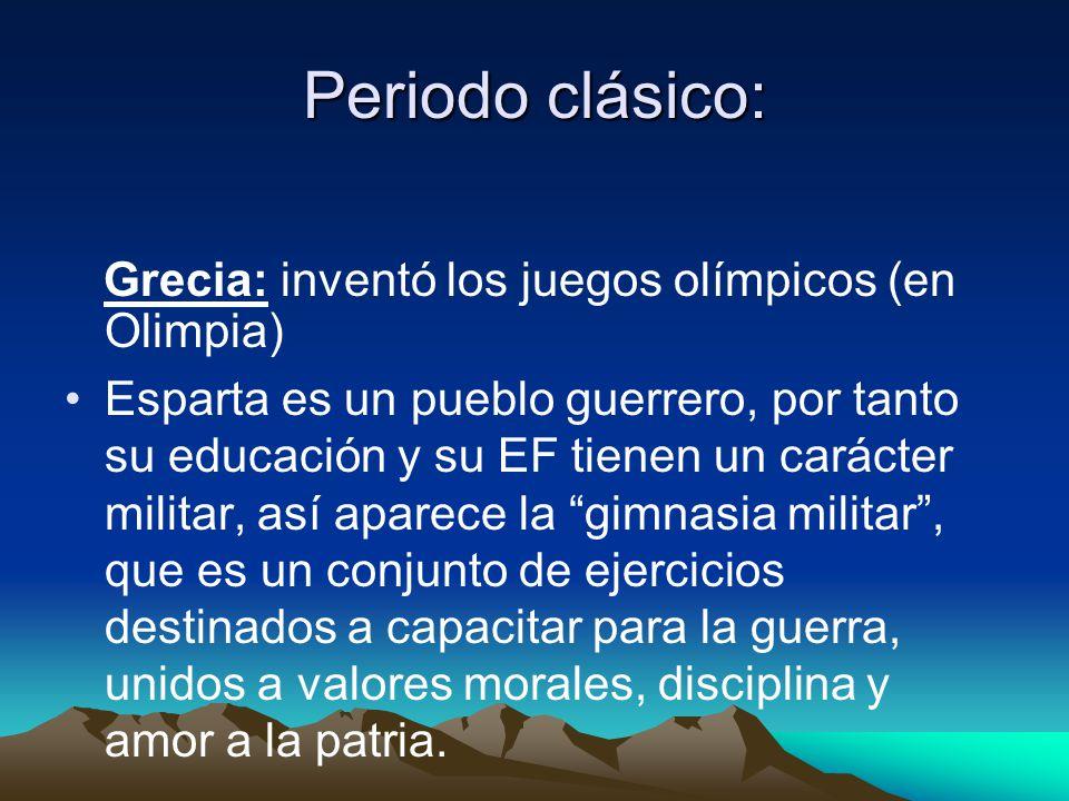 Periodo clásico: Grecia: inventó los juegos olímpicos (en Olimpia)