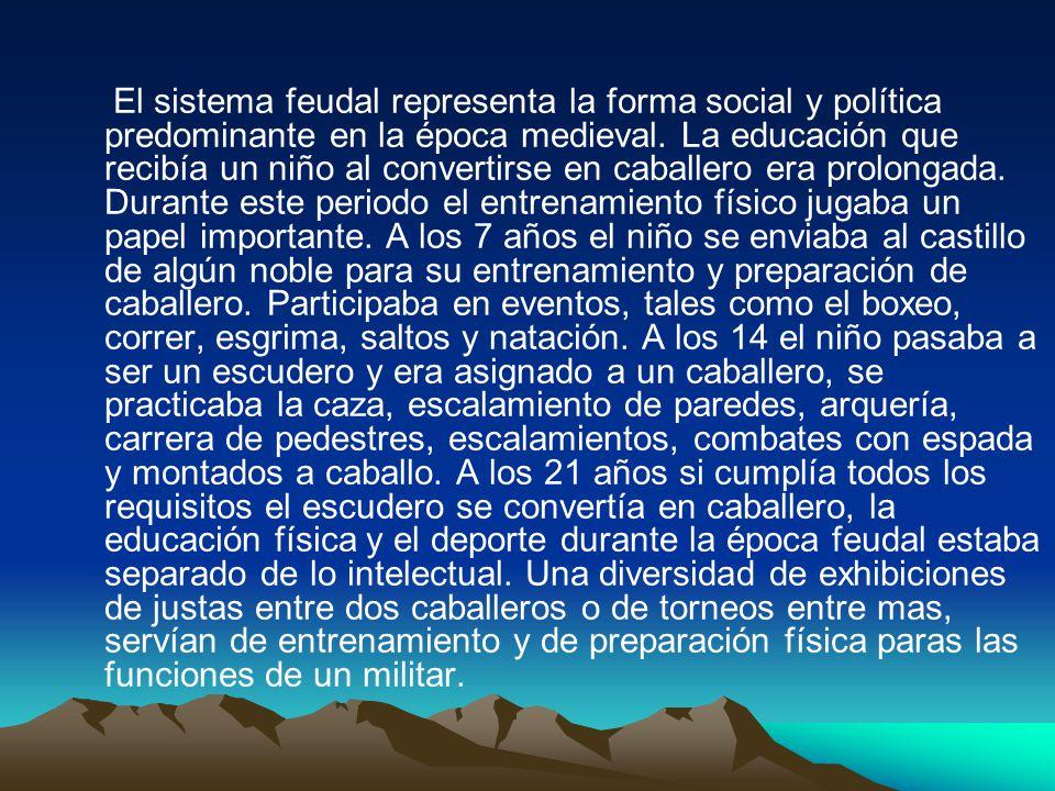 El sistema feudal representa la forma social y política predominante en la época medieval.