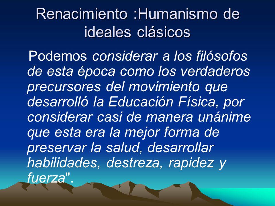 Renacimiento :Humanismo de ideales clásicos