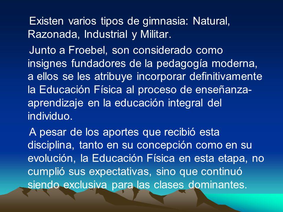 Existen varios tipos de gimnasia: Natural, Razonada, Industrial y Militar.