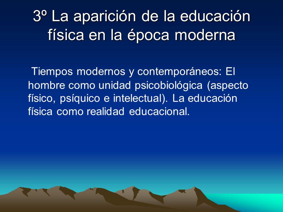 3º La aparición de la educación física en la época moderna