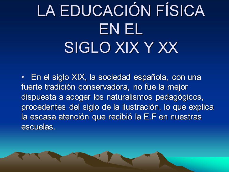 LA EDUCACIÓN FÍSICA EN EL SIGLO XIX Y XX
