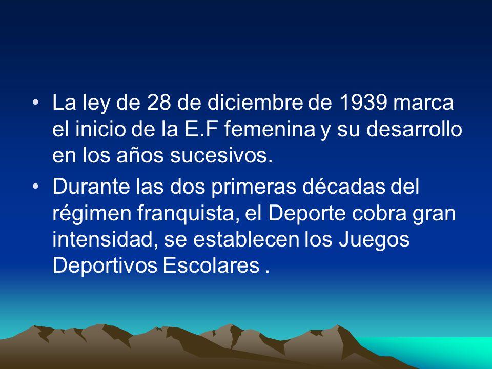 La ley de 28 de diciembre de 1939 marca el inicio de la E