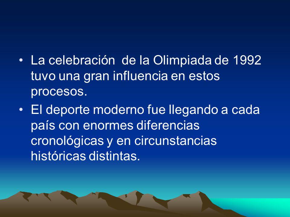 La celebración de la Olimpiada de 1992 tuvo una gran influencia en estos procesos.