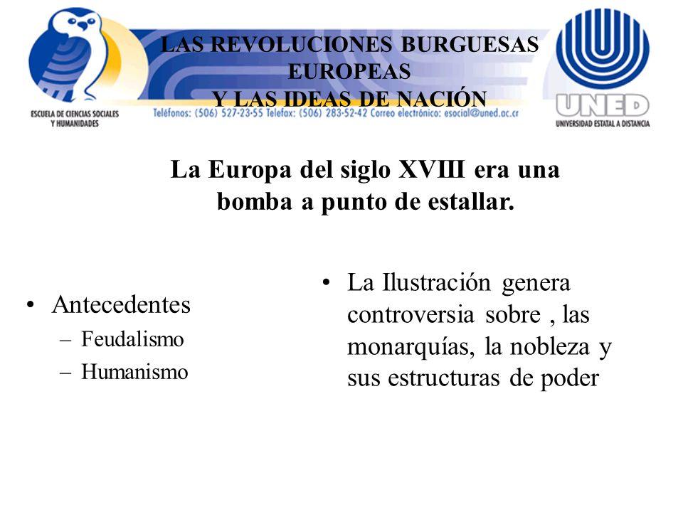 LAS REVOLUCIONES BURGUESAS EUROPEAS Y LAS IDEAS DE NACIÓN