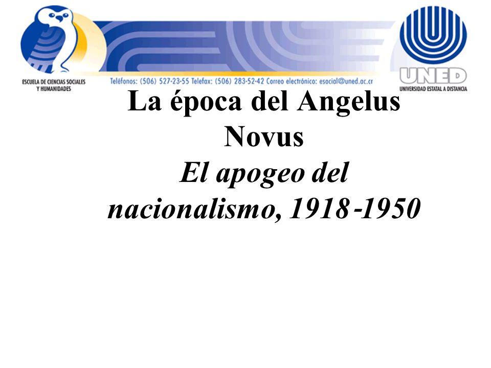 La época del Angelus Novus El apogeo del nacionalismo, 1918‐1950