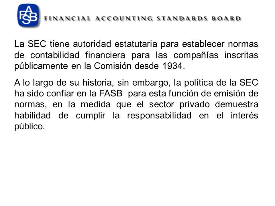 La SEC tiene autoridad estatutaria para establecer normas de contabilidad financiera para las compañías inscritas públicamente en la Comisión desde 1934.