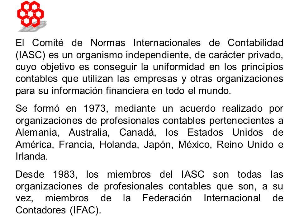 El Comité de Normas Internacionales de Contabilidad (IASC) es un organismo independiente, de carácter privado, cuyo objetivo es conseguir la uniformidad en los principios contables que utilizan las empresas y otras organizaciones para su información financiera en todo el mundo.