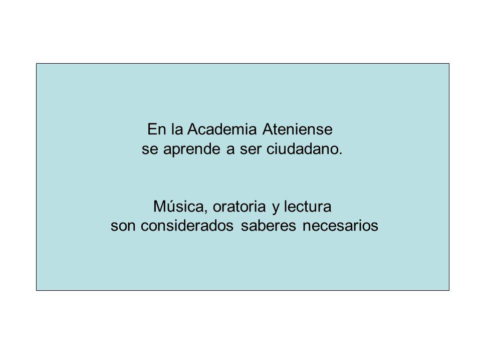En la Academia Ateniense se aprende a ser ciudadano.