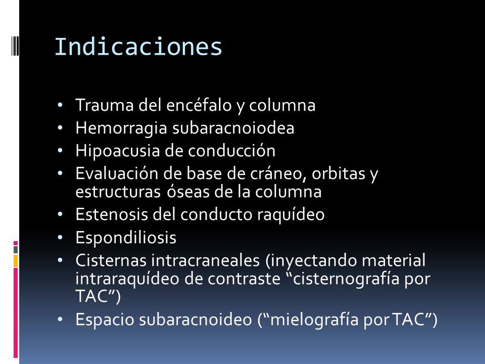Indicaciones Trauma del encéfalo y columna Hemorragia subaracnoiodea