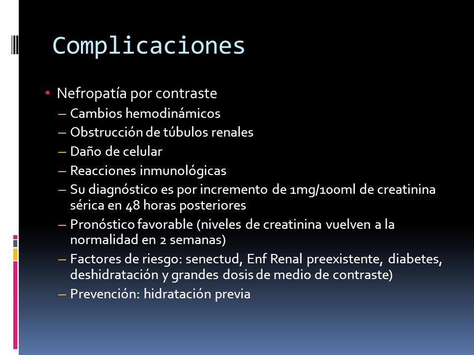 Complicaciones Nefropatía por contraste Cambios hemodinámicos