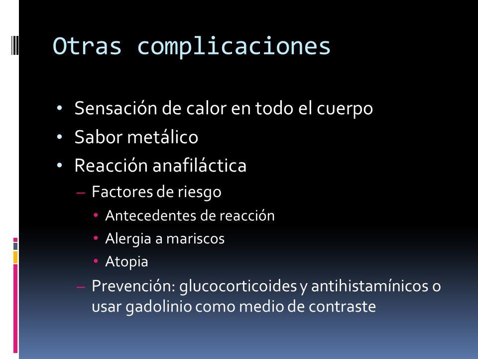 Otras complicaciones Sensación de calor en todo el cuerpo