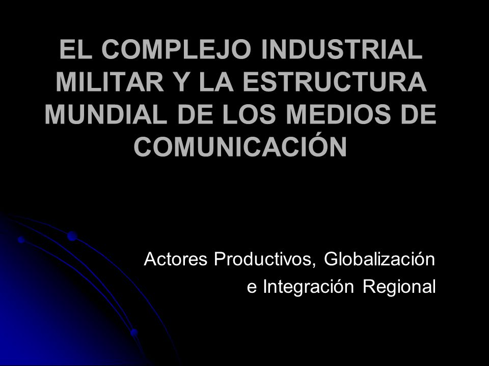 Actores Productivos, Globalización e Integración Regional
