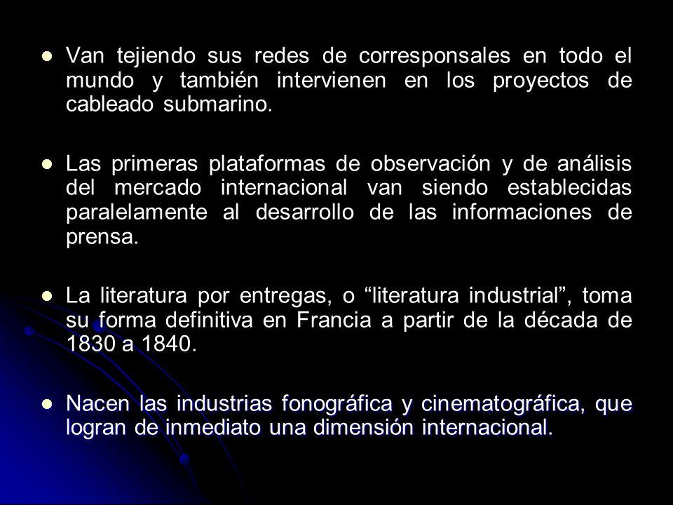 Van tejiendo sus redes de corresponsales en todo el mundo y también intervienen en los proyectos de cableado submarino.