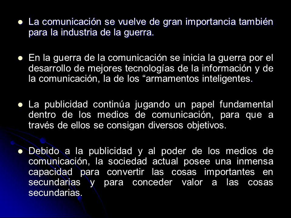 La comunicación se vuelve de gran importancia también para la industria de la guerra.